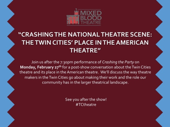 """We invite you attend a conversation about the Twin Cities' Theatre Scene, """"Crashing the National Theatre Scene"""", on Monday, Feb. 27 @ 9:00 pm"""